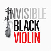 Invisible by Black Violin