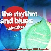 Play & Download The Rhythms and Blues Selection (Original Recordings from King Records) by Various Artists | Napster