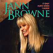 Play & Download It Only Hurts When I Laugh by Jann Browne | Napster