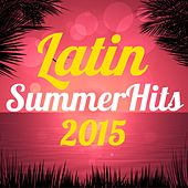 Play & Download Latin Summer Hits 2015 by Various Artists | Napster