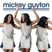 Play & Download Mickey Guyton by Mickey Guyton | Napster