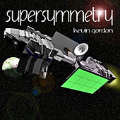 Play & Download Supersymmetry - Single by Kevin Gordon | Napster