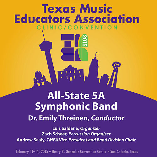 2015 Texas Music Educators Association (TMEA): All-State 5A Symphonic Band [Live] by Texas All-State 5A Symphonic Band