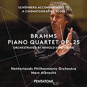 Brahms: Piano Quartet No. 1 in G Minor, Op. 25 (Orch. A. Schoenberg) - Schoenberg: Accompaniment to a Cinematographic Scene, Op. 34 by Netherlands Philharmonic Orchestra
