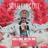 Rolling With Me (I Got Love) [Remixes] by Soul Circuit