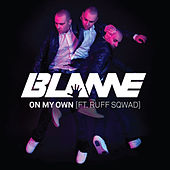 On My Own (feat. Ruff Sqwad) by Blame