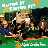 Bring It & Swing It! by Eight To The Bar