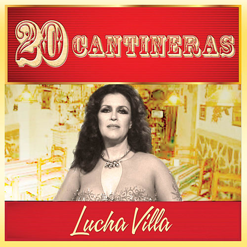 Play & Download 20 Cantineras by Lucha Villa | Napster