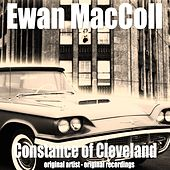 Play & Download Constance of Cleveland by Ewan MacColl | Napster