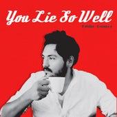 You Lie so Well by Eddie Gomez