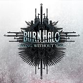 Dying Without You by Burn Halo