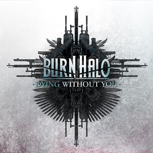 Play & Download Dying Without You by Burn Halo | Napster