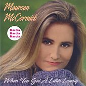 When You Get a Little Lonely by Maureen McCormick