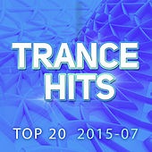 Play & Download Trance Hits Top 20 - 2015-07 by Various Artists | Napster