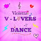 Play & Download V-Lovers Dance (Dance with Violetta) by Various Artists | Napster