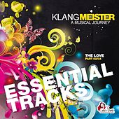 Play & Download Klangmeister - A Musical Journey (The Love Part 02/04, Essential Tracks) by Various Artists | Napster