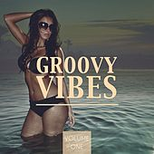 Groovy Vibes, Vol. 1 (Amazing Electronic Dance Music) by Various Artists