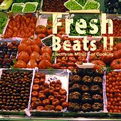 Fresh Beats, Vol. 2 (Electronic Music for Cooking) by Various Artists