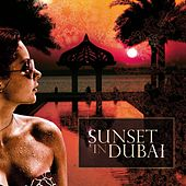 Play & Download Sunset in Dubai by Various Artists | Napster