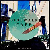 Sidewalk Cafe - Ibiza, Vol. 2 (Amazing Chilled House & Electronic Music) by Various Artists