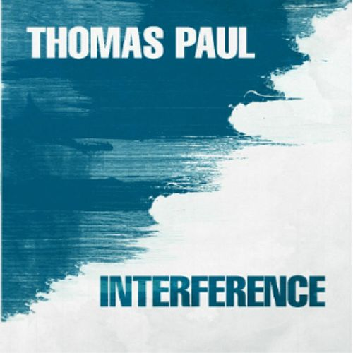 Interference by Thomas Paul