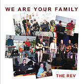 Play & Download We Are Your Family by The Rev | Napster