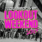 Play & Download Lookout Weekend 2015 by Pulsedriver | Napster