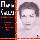 Play & Download L'indispensable by Maria Callas | Napster
