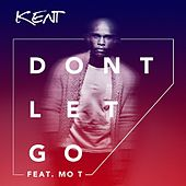 Play & Download Don't Let Go (feat. Mo T) - Single by DJ Kent | Napster