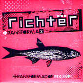 Play & Download Transforma2 - Transformador Remixes by Richter | Napster