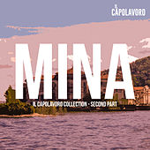 Play & Download Mina - Il Capolavoro Collection (Second Part) by Mina | Napster