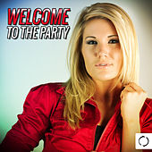 Welcome to the Party by Various Artists