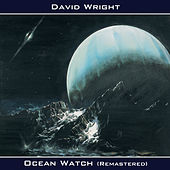 Play & Download Ocean Watch (Remastered) by David  Wright | Napster
