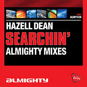 Searchin' (I Gotta Find A Man) [Almighty Mixes] by Hazell Dean