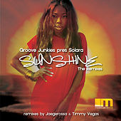 Play & Download Sunshine (The Remixes) [Presenting Solara] by Groove Junkies | Napster