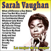 Play & Download Sarah Vaughan . Lo Mejor de Lo Mejor by Sarah Vaughan | Napster