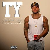 All the Way (feat. Pieter T & Donell Lewis) by TY