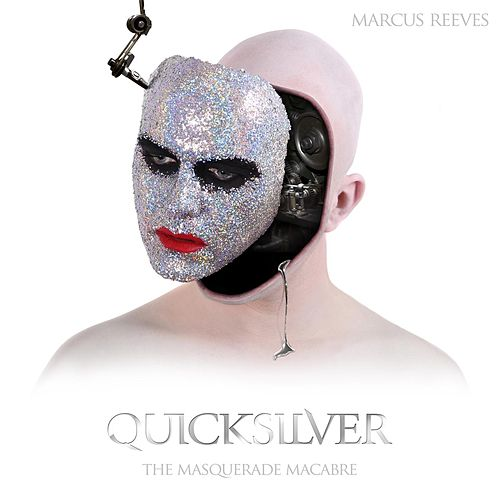 Quicksilver: The Masquerade Macabre by Marcus Reeves