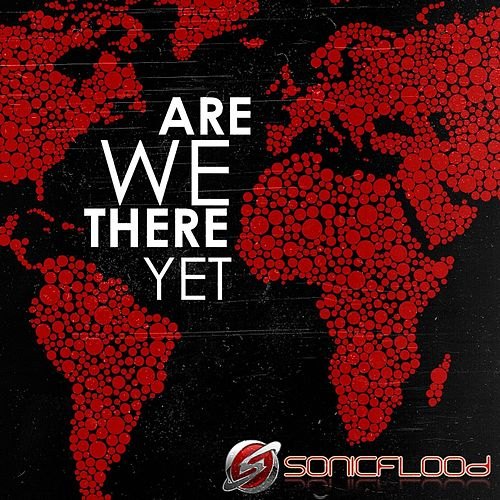 Play & Download Are We There Yet by Sonicflood | Napster