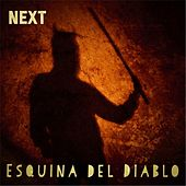Play & Download Esquina Del Diablo by Next | Napster