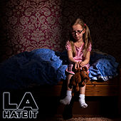 Play & Download Hate it by La La | Napster