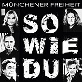 So wie Du by Münchener Freiheit