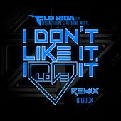Play & Download I Don't Like It, I Love It (G-Buck Remix) by Flo Rida | Napster