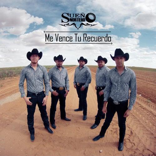 Me Vence Tu Recuerdo by Sueño Norteño