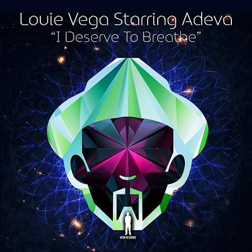 Play & Download I Deserve To Breathe (feat. Adeva) by Little Louie Vega | Napster