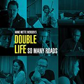 Play & Download So Many Roads (feat. Double Life) by Anne Mette Iversen | Napster