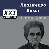 Play & Download Vinteum XXI - 21 Grandes Sucessos by Reginaldo Rossi | Napster