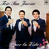 Play & Download Trío San Javier ... Por la Vida by Trio San Javier | Napster