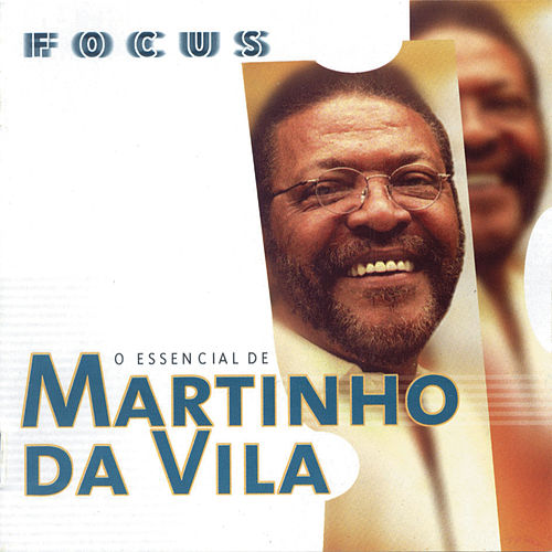 Play & Download Focus - O Essencial De Martinho Da Vila by Martinho da Vila | Napster