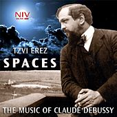 Play & Download Spaces: The Music of Claude Debussy by Tzvi Erez | Napster